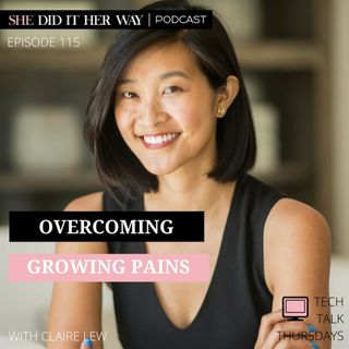 SDH115: Overcoming Growing Pains with Claire Lew