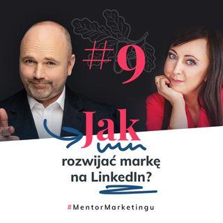 #9 Jak rozwijać markę na LinkedIn | Tomasz Kolasiński