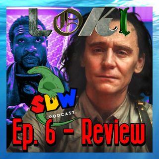 Loki: Ep. 6 - Review