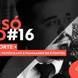 #16 Podcast Filmecon com Rafa Forte: Fotografia e Filmes de eventos