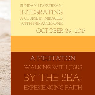 A Walk with Jesus By the Sea: Experiencing Faith Meditation