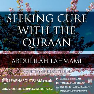 Seeking Cure with the Quraan - Abdulilah Lahmami