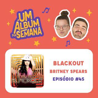 #45 Blackout - Britney Spears