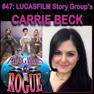 #47: CARRIE BECK, Lucasfilm Story Group