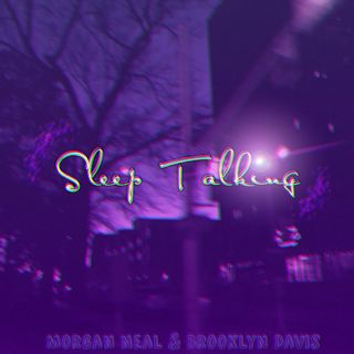 SLEEPTALKING w/ Morgan Neal & Brooklyn Davis (Intro)