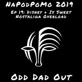Disney + Is Sweet Nostalgia Overload: NAPODPOMO- Ep 19
