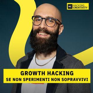 21 - Se non sperimenti non sopravvivi: il Growth Hacking