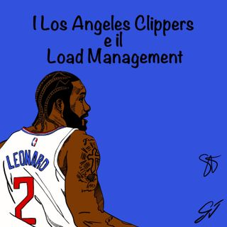 EP16:  I Los Angeles Clippers e il Load Management
