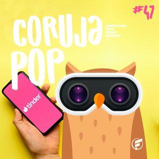 Coruja Pop #47 O amor está no ar... e também nos apps!