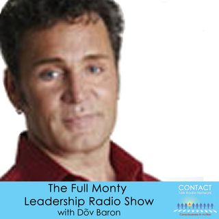 The Full Monty leadership show... with Dõv Baron