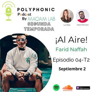 Episodio #4 T2 Polyphonic Podcast. Invitado: Farid Naffah