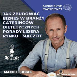 Maciej Lubiak w #ZaprojektujSwójBiznes-biznes w branży cateringów dietetycznych- Maczfit