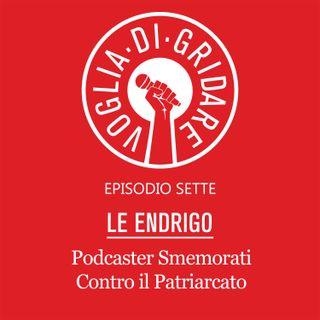 """Episodio 7 - """"Podcaster Smemorati contro il patriarcato"""" (Ospite: Le Endrigo)"""
