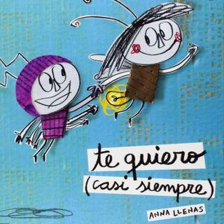 TE QUIERO (casi siempre) cuento infantil de Anna Llenas