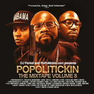 PoPoltiickin The Mixtape Volume 8