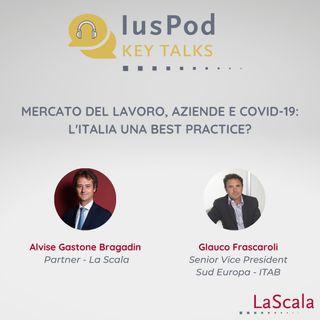 Ep. 2 IusPod Key Talks Mercato del lavoro, aziende e Covid-19: l'Italia una best practice?