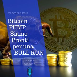 Bitcoin PUMP Siamo Pronti per una BULL RUN? | TG Crypto-03-04