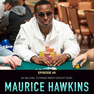 #8 Maurice Hawkins: $4 Million, 13 Rings, WSOP Circuit GOAT