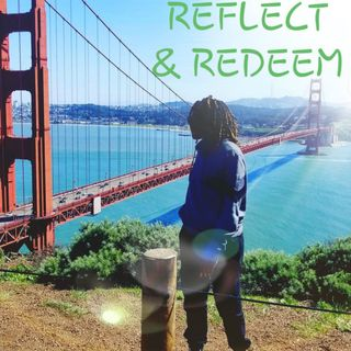 Reflect & Redeem Intro