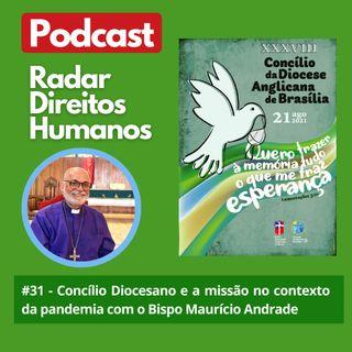#031 - Concílio Diocesano e a missão no contexto da pandemia com o Bispo Maurício Andrade