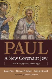 Brant Pitre & Michael Barber – Paul, a New Covenant Jew