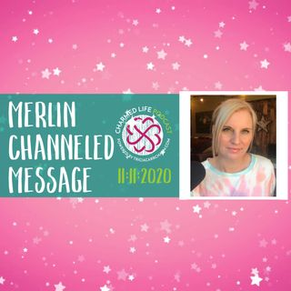 Channeled Message from Merlin the Magician for 11/11/2020