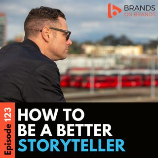 How to Be a Better Storyteller | Ep. 123