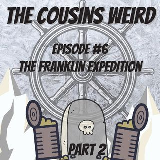 Episode #7 The Franklin Expedition- Part 2
