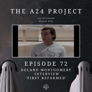 72 - Delano 'First Reformed' Montgomery Interview