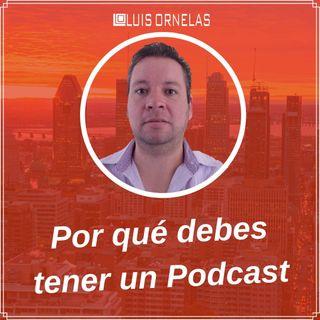 Por qué deberías tener un Podcast