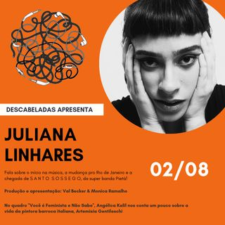 Ep. #2 - Juliana Linhares - Desassossegos
