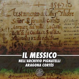 Il Messico nell'archivio Pignatelli Aragona Cortés