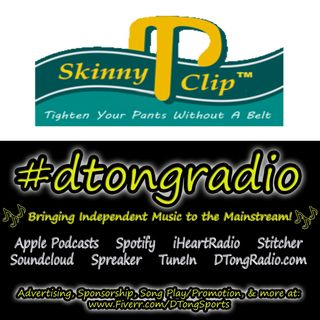 The Top Independent Music Artists on #dtongradio - Powered by SkinnyClip.com