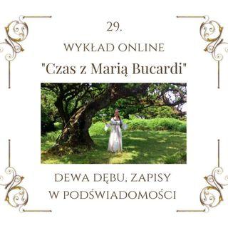 """Wykład """"Czas z Marią Bucardi"""" nr 29. Wpływ mebli na Twoje samopoczucie oraz dewa dębu. Czy masz momenty zwątpienia?"""