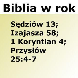 234 - Sędziów 13, Izajasza 58, 1 Koryntian 4, Przysłów 25:4-7