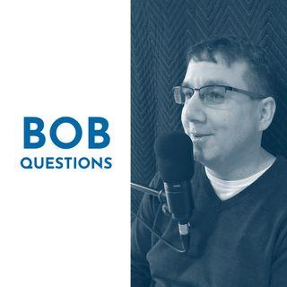 Bob Questions
