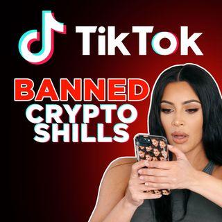 203. TikTok Bans Paid Crypto Shill Influencer Promotions 🚫