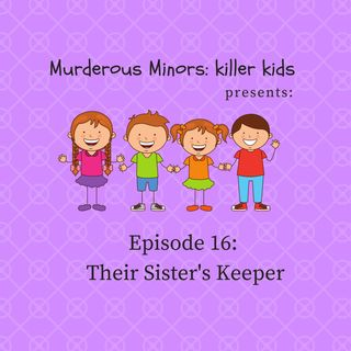 16: Their Sister's Keeper