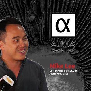 09. Alpha Food Labs and the Future of Food