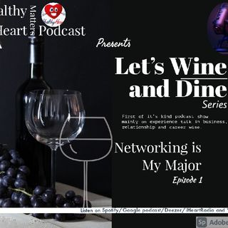 Let's Wine And Dine Series - Episode 1