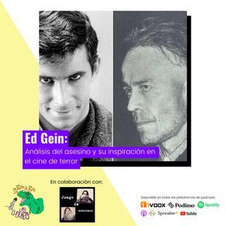 Ed Gein: un asesino de película (en colaboración con Juego de Asesinos Podcast)