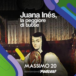 Juana Inés, la peggiore di tutte