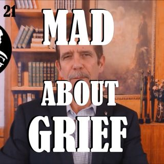 Ep.21 Mad about Grief: Managing Anger in Bereavement