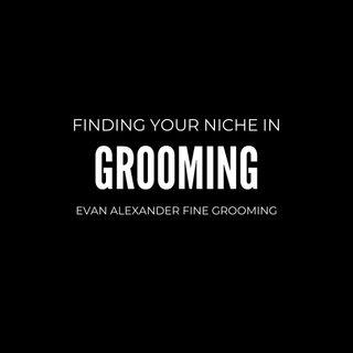 Grooming- Evan Alexander Grooming