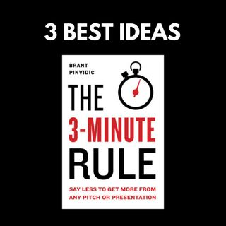 The 3 Minute Rule   Brant Pinvidic   3 Best Ideas   Book Summary