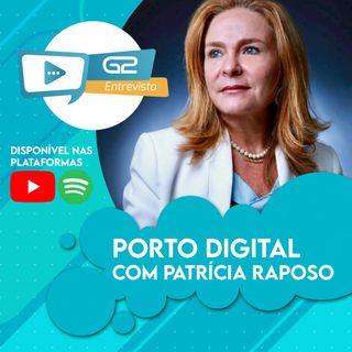 Porto Digital de Recife com Patrícia Raposo Ep. 30