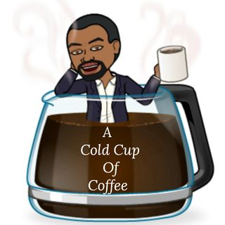 A Cold Cup of Coffee w/Jermaine Morris 8/19/2019