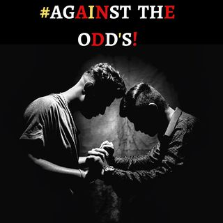 #Against The Odd's!