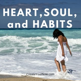 928 Heart, Soul, and Habits