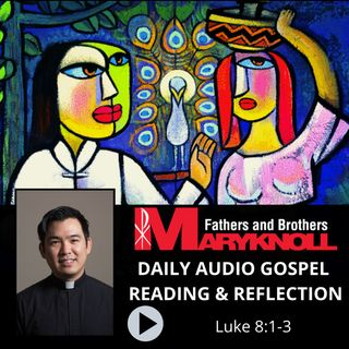 Luke 8:1-3, Daily Gospel Reading and Reflection